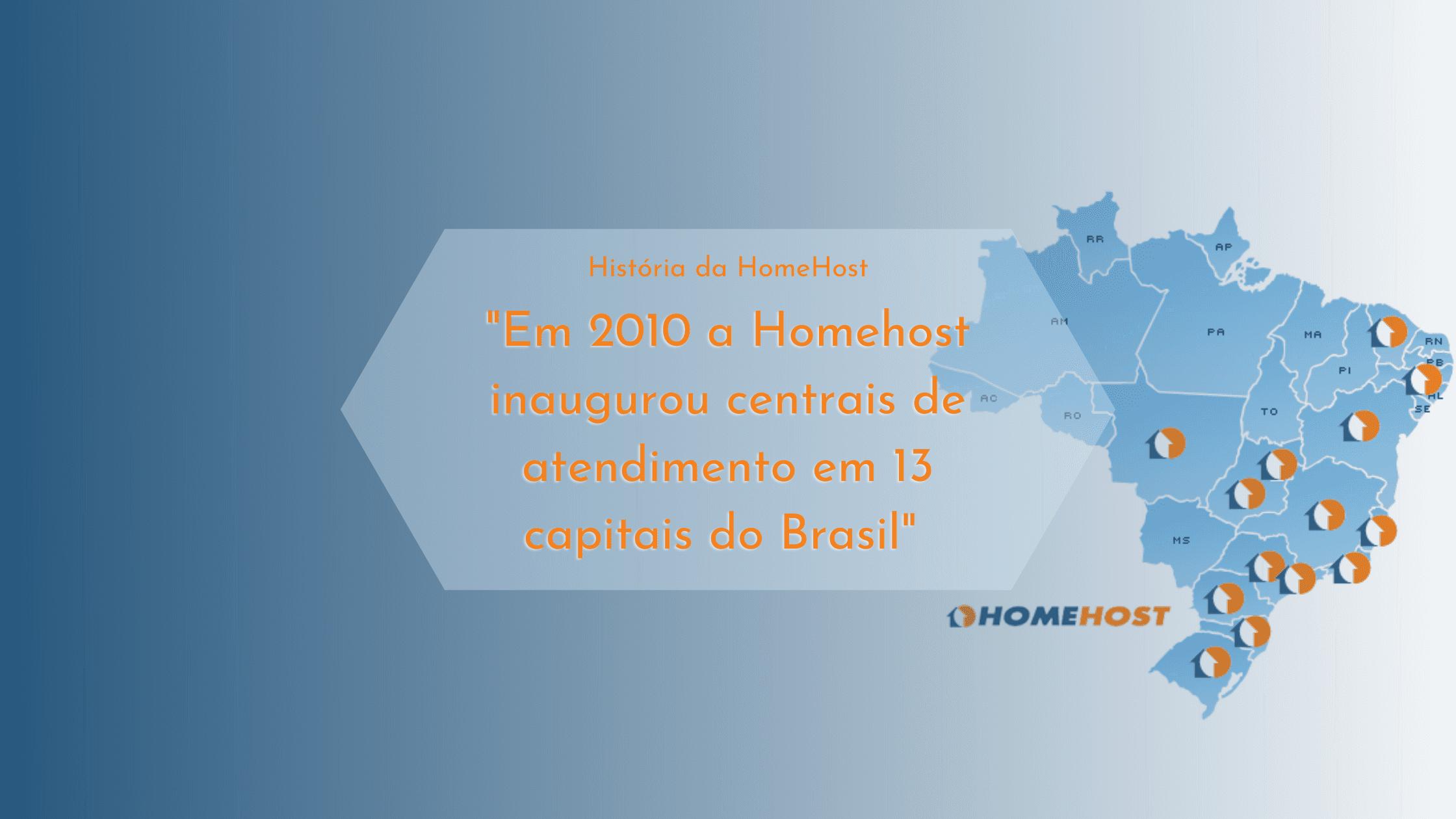 """""""Em 2010 a Homehost inaugurou centrais de atendimento em 13 capitais do Brasil"""""""