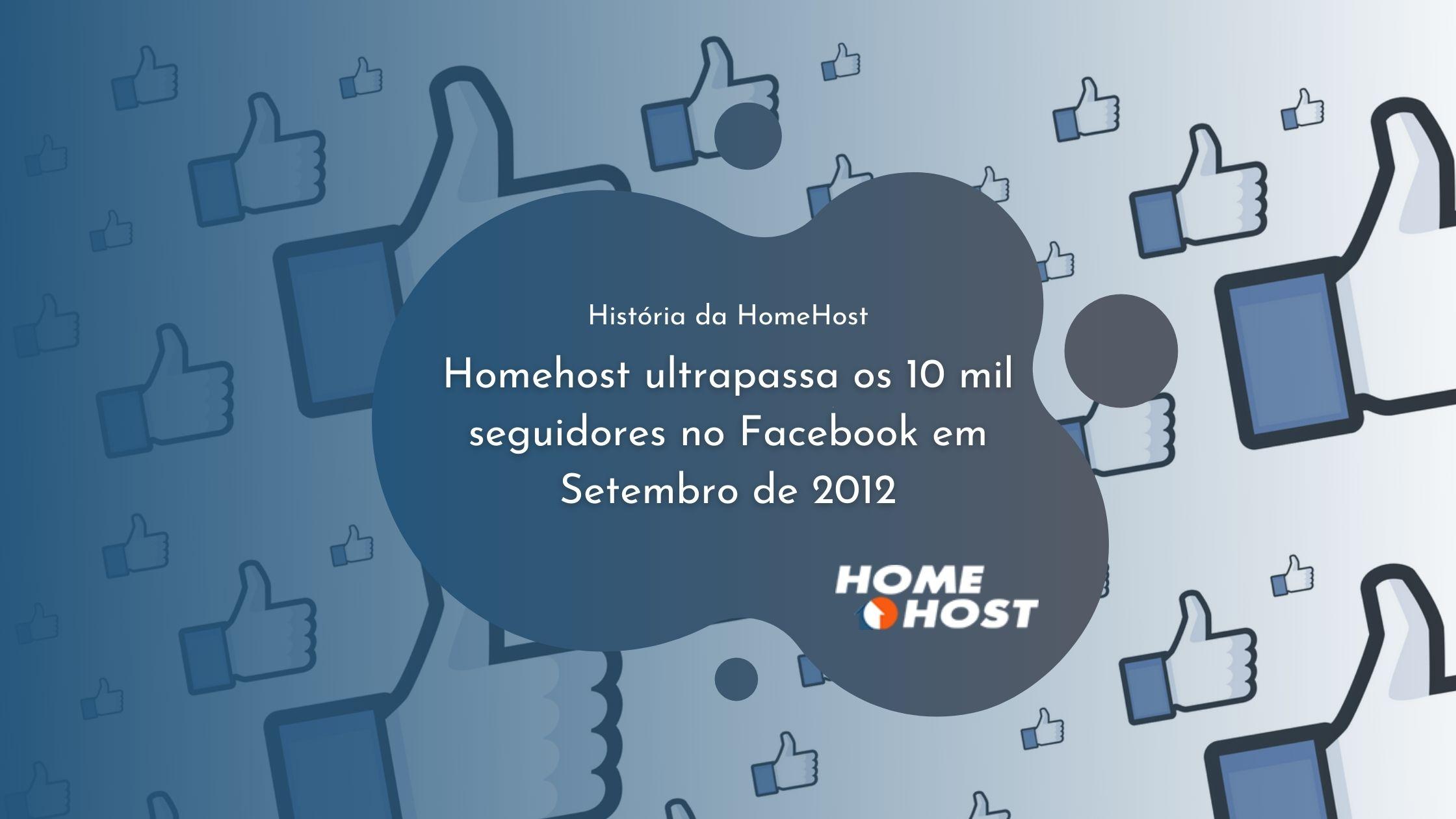 Homehost ultrapassa os 10 mil seguidores no Facebook
