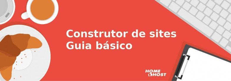 Construtor de sites: como criar um site (guia básico)