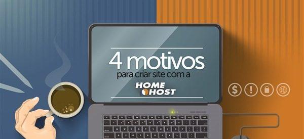4 motivos para criar site com a Homehost