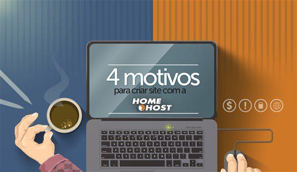 4-motivos-para-criar-site-com-a-homehost