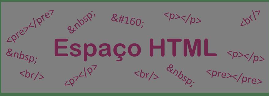 Espaço HTML