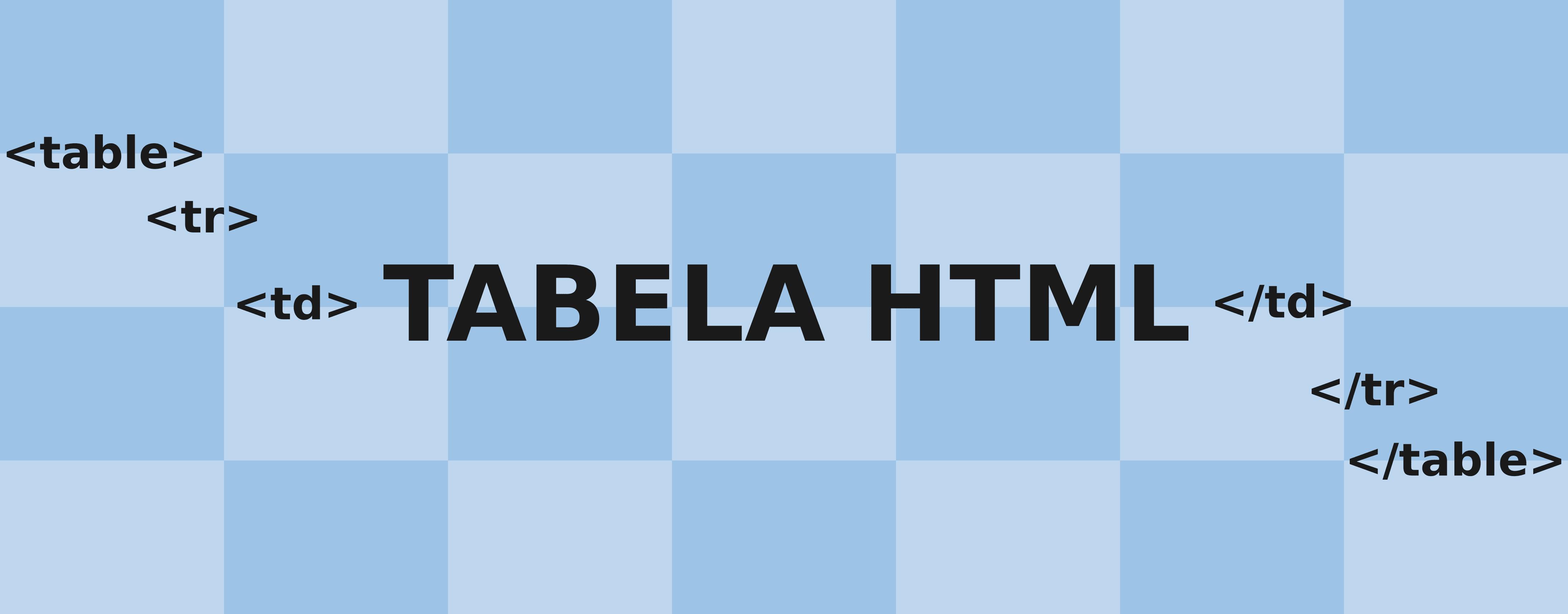 Tabela HTML: Tudo que você precisa saber