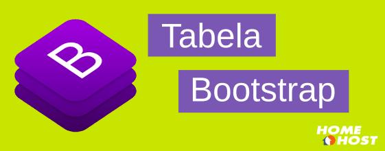 Tabela Bootstrap: entenda de forma descomplicada!