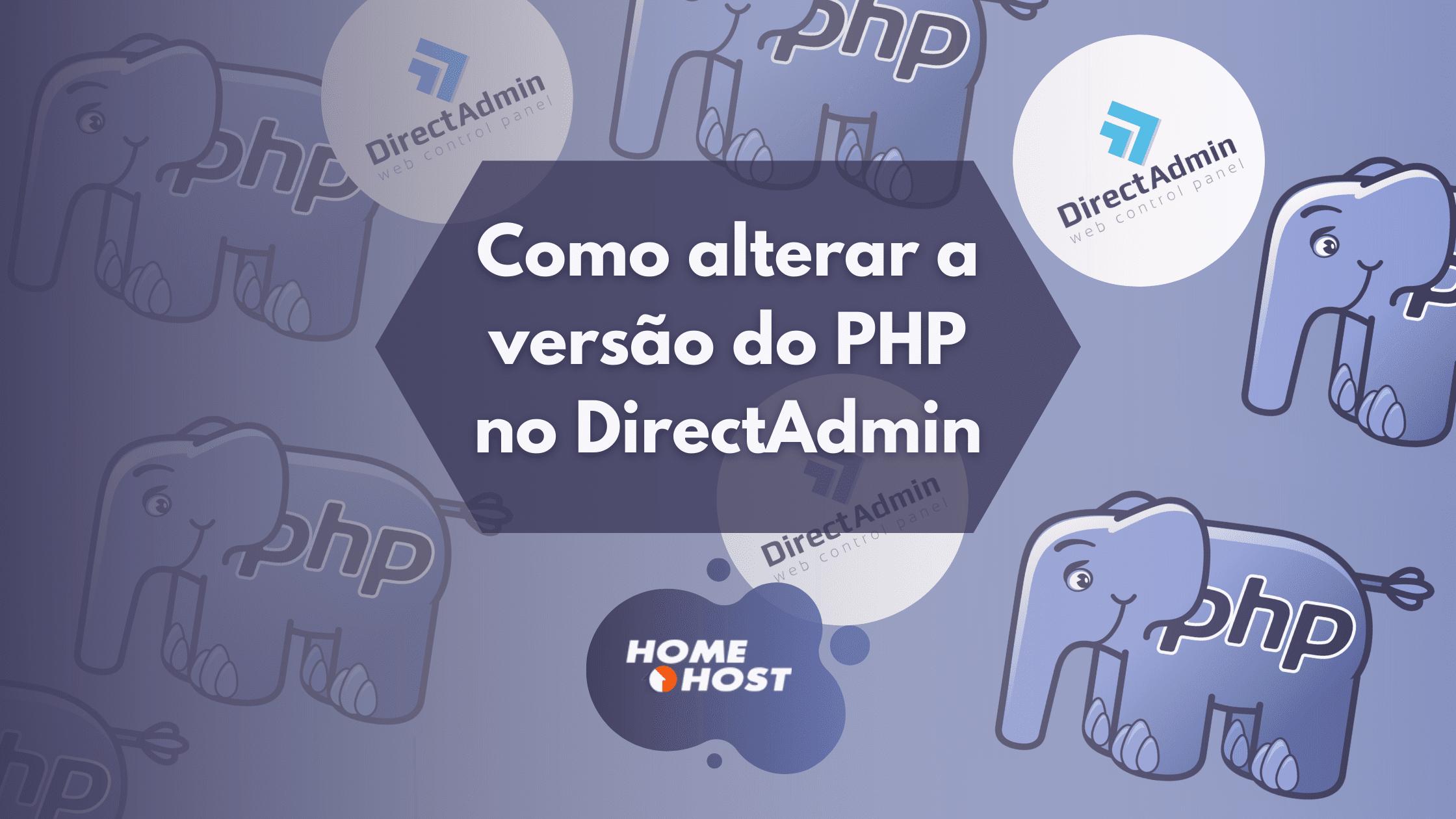 Como alterar a versão do PHP no DirectAdmin