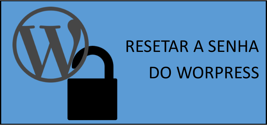 Resetar a Senha Do WordPress