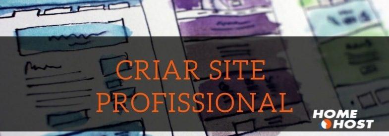 Criar Site Profissional: como ter um site na internet