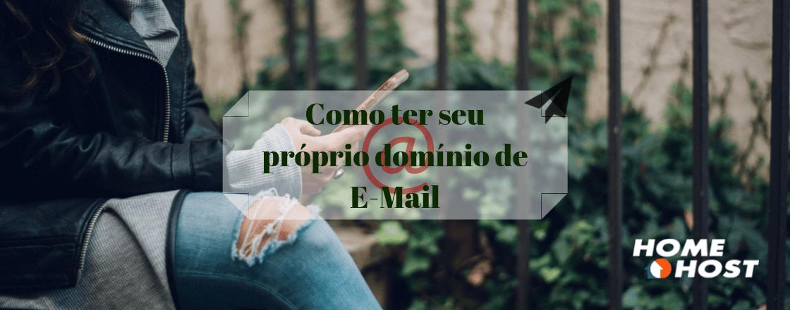 Como ter seu próprio domínio de E-Mail