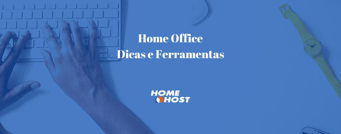Home Office Conheça as Melhores Dicas e Ferramentas