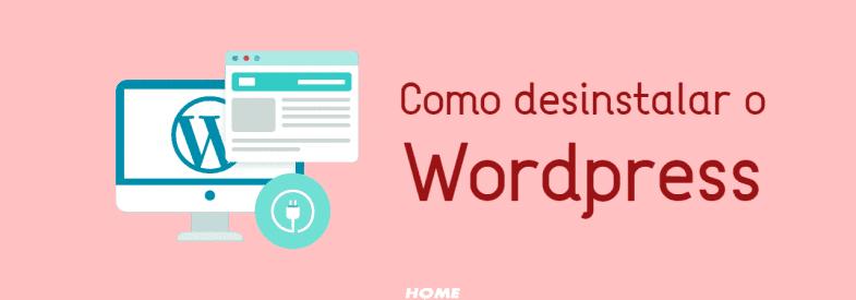 Como remover e desinstalar o WordPress