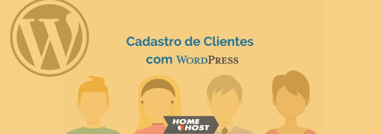 Como Criar um Site com Cadastro de Clientes em WordPress