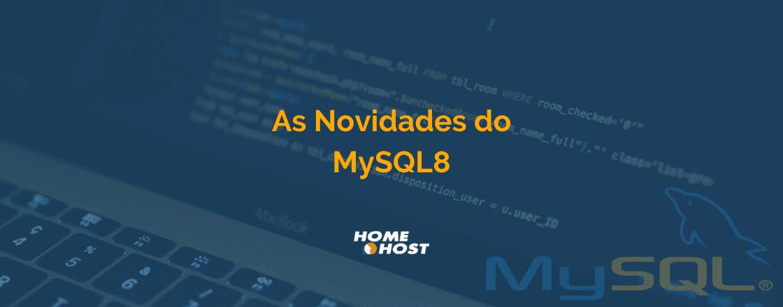 MySQL 8: As novidades da Nova versão do MySQL