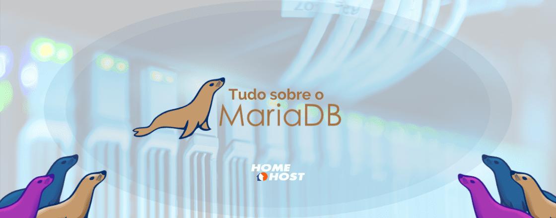 MariaDB: Tudo sobre