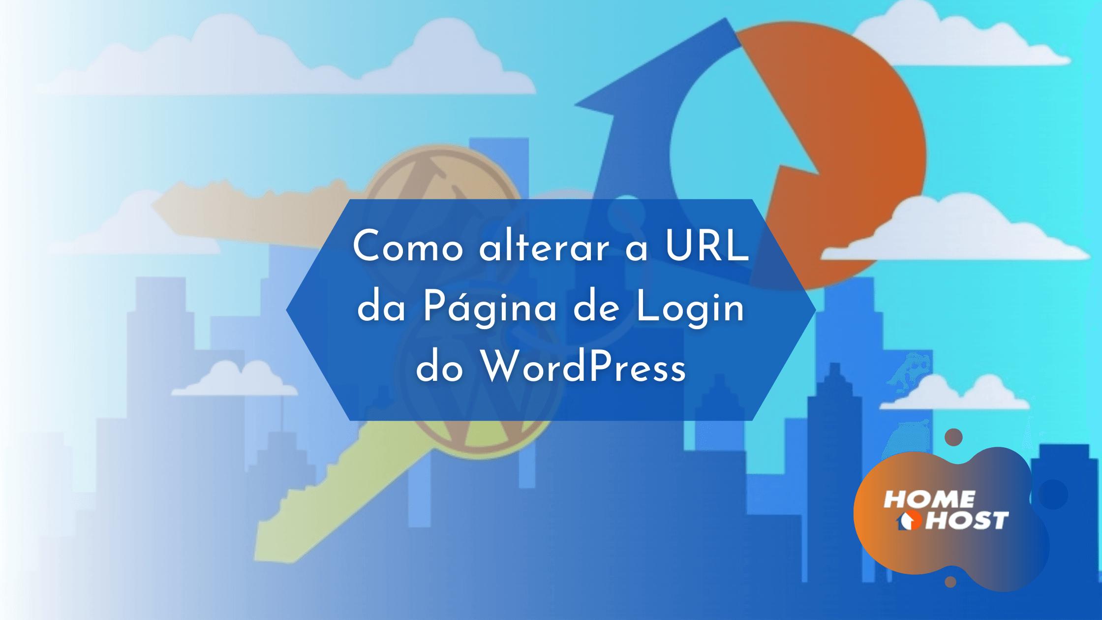 Homehost: Como alterar a URL da Página de Login do WordPress