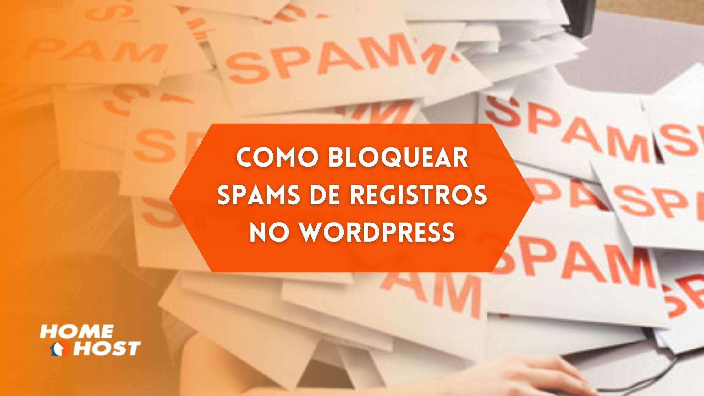 Como Bloquear Spams de Registros no WordPress