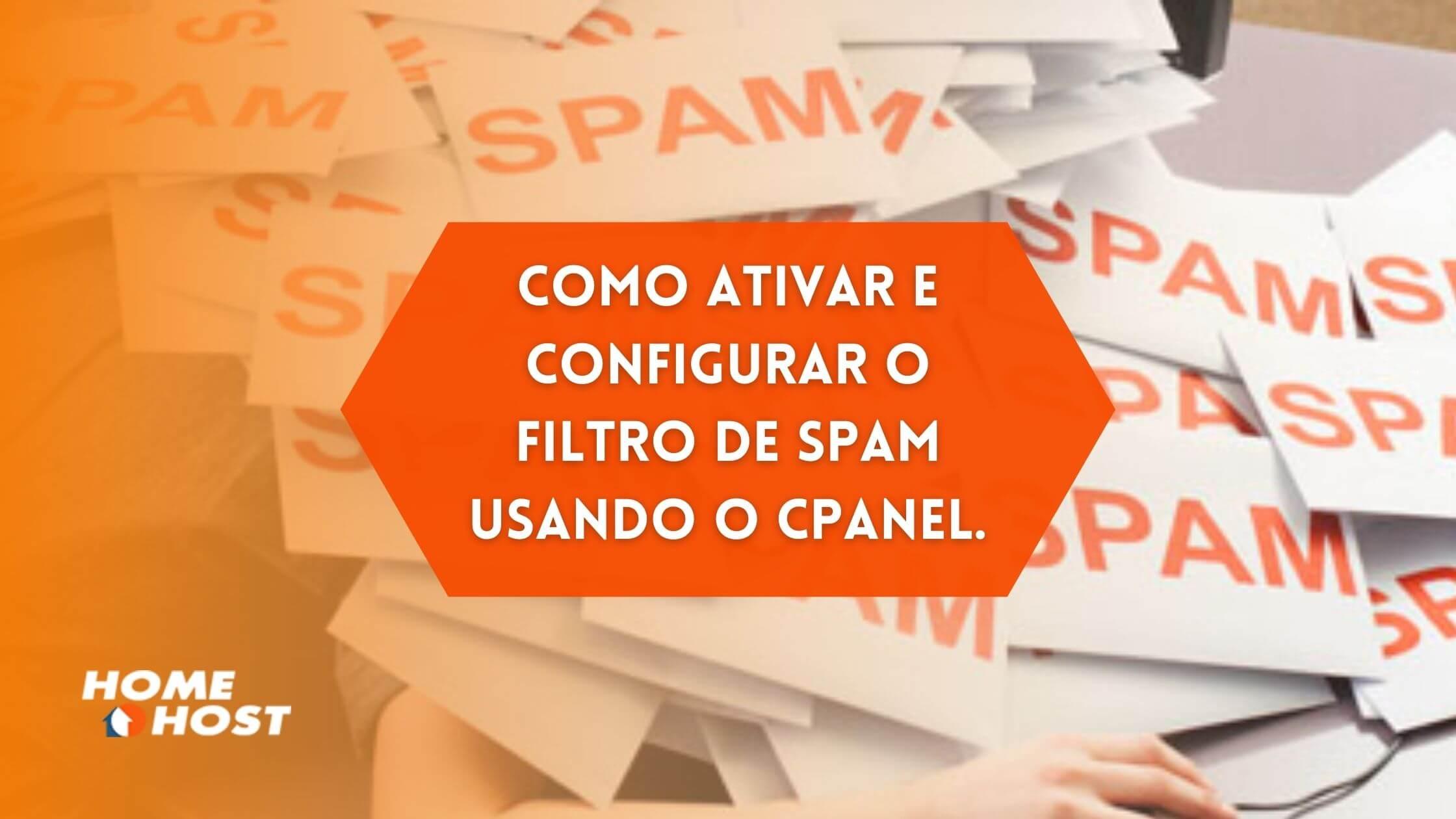 Tutorial HomeHost: Como Ativar e Configurar o filtro de Spam usando o cPanel.